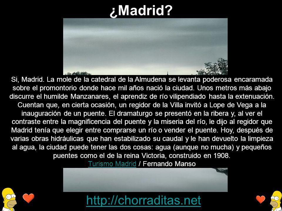 http://chorraditas.net Si, Madrid. La mole de la catedral de la Almudena se levanta poderosa encaramada sobre el promontorio donde hace mil años nació