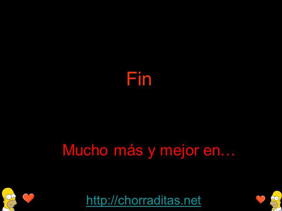 http://chorraditas.net Mucho más y mejor en… Fin