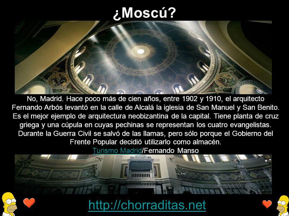 http://chorraditas.net ¿Moscú? No, Madrid. Hace poco más de cien años, entre 1902 y 1910, el arquitecto Fernando Arbós levantó en la calle de Alcalá l