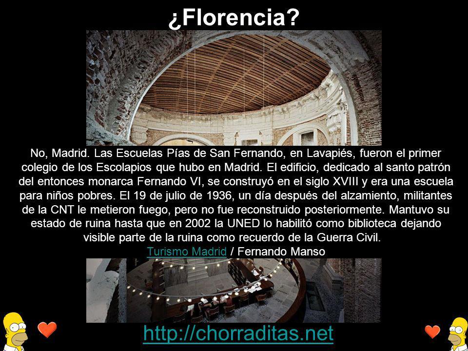 http://chorraditas.net No, Madrid. Las Escuelas Pías de San Fernando, en Lavapiés, fueron el primer colegio de los Escolapios que hubo en Madrid. El e