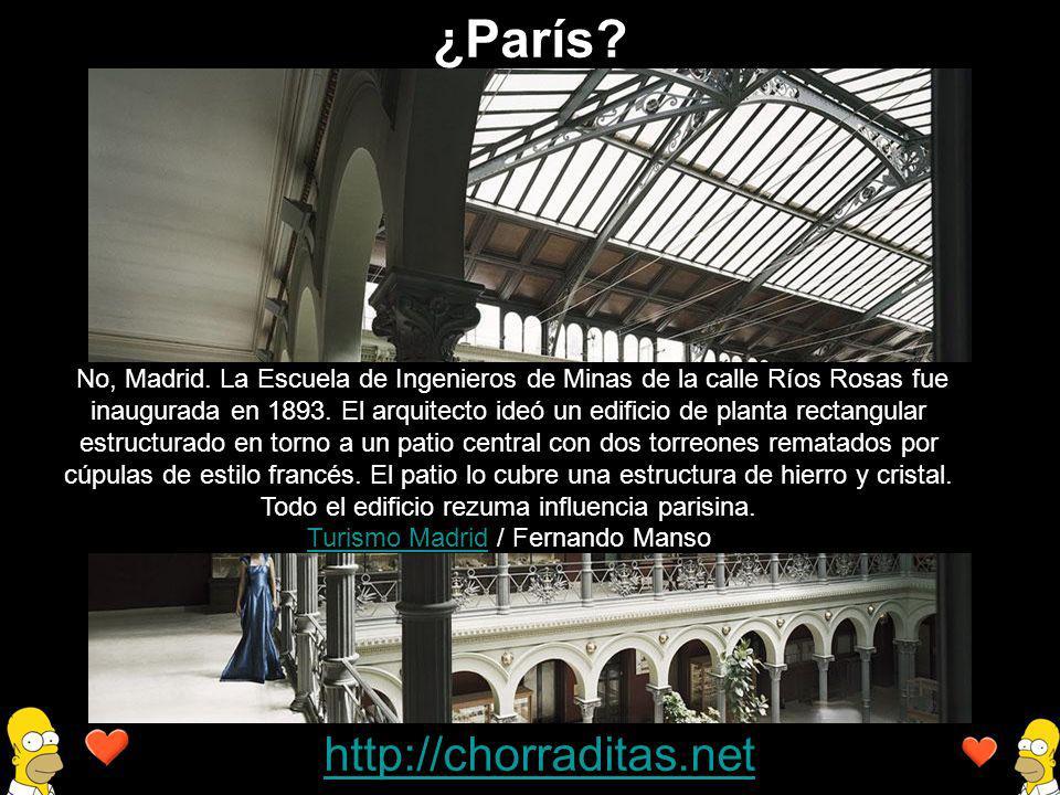 http://chorraditas.net No, Madrid. La Escuela de Ingenieros de Minas de la calle Ríos Rosas fue inaugurada en 1893. El arquitecto ideó un edificio de