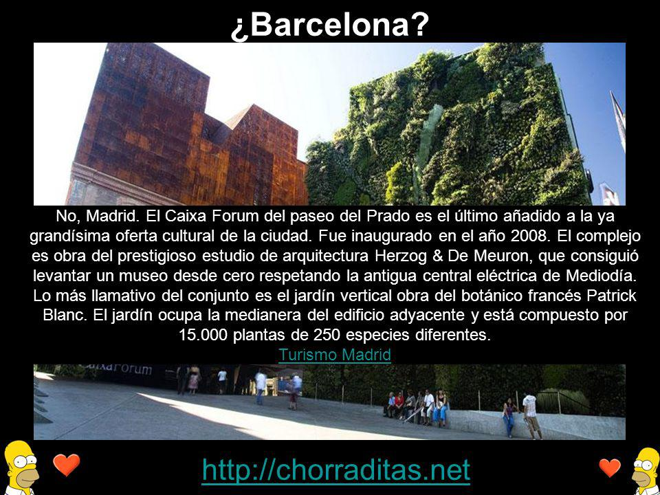 http://chorraditas.net No, Madrid.
