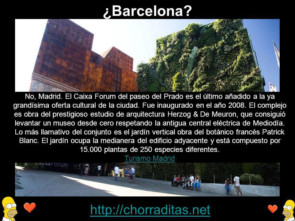 http://chorraditas.net No, Madrid. El Caixa Forum del paseo del Prado es el último añadido a la ya grandísima oferta cultural de la ciudad. Fue inaugu