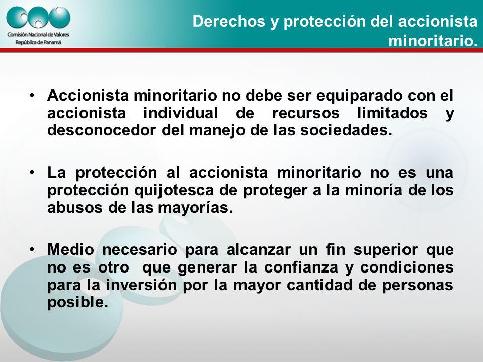 Derechos y protección del accionista minoritario. Accionista minoritario no debe ser equiparado con el accionista individual de recursos limitados y d