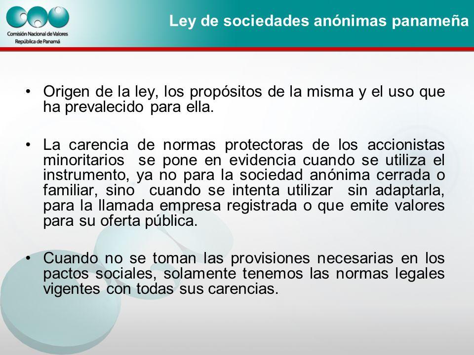 Ley de sociedades anónimas panameña Origen de la ley, los propósitos de la misma y el uso que ha prevalecido para ella. La carencia de normas protecto