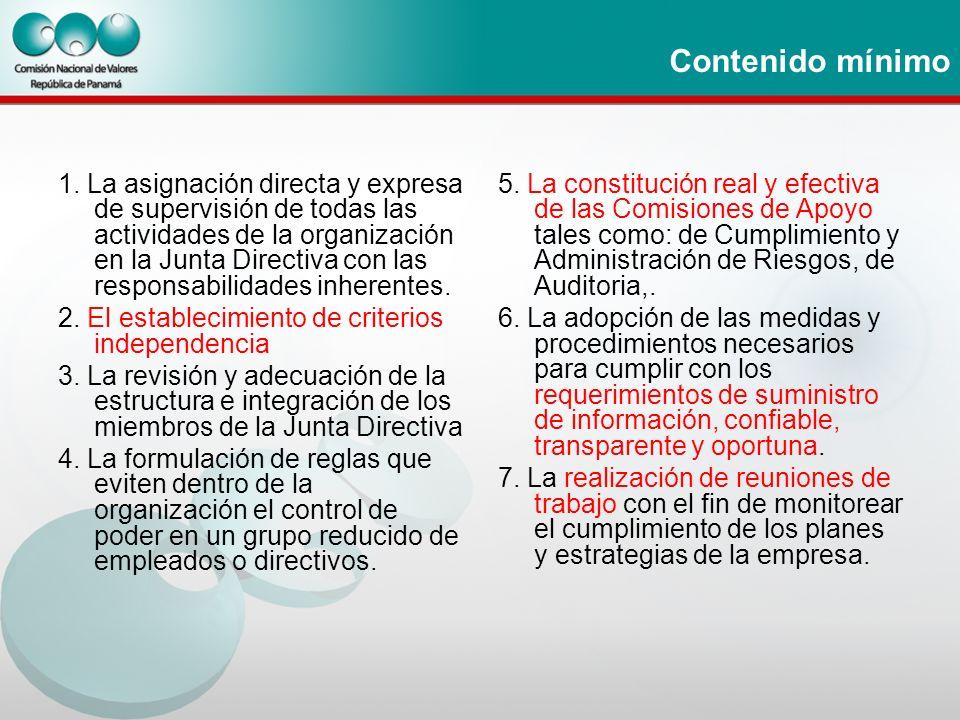 Contenido mínimo 1. La asignación directa y expresa de supervisión de todas las actividades de la organización en la Junta Directiva con las responsab