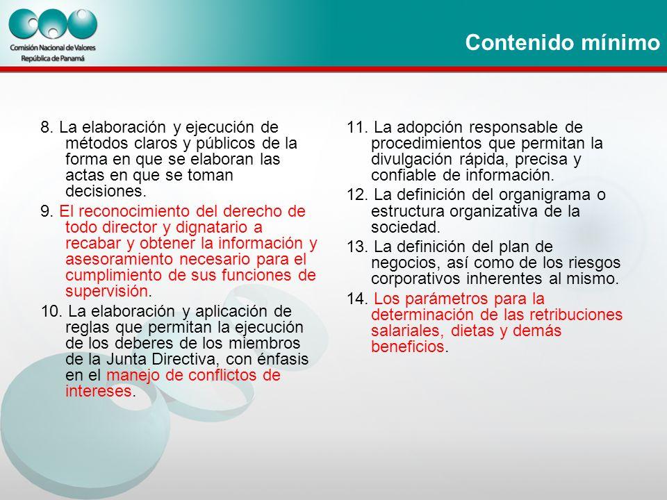 Contenido mínimo 8. La elaboración y ejecución de métodos claros y públicos de la forma en que se elaboran las actas en que se toman decisiones. 9. El