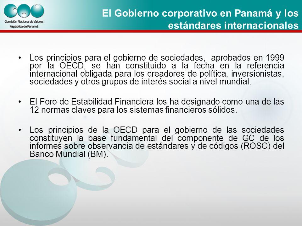 El Gobierno corporativo en Panamá y los estándares internacionales Los principios para el gobierno de sociedades, aprobados en 1999 por la OECD, se ha