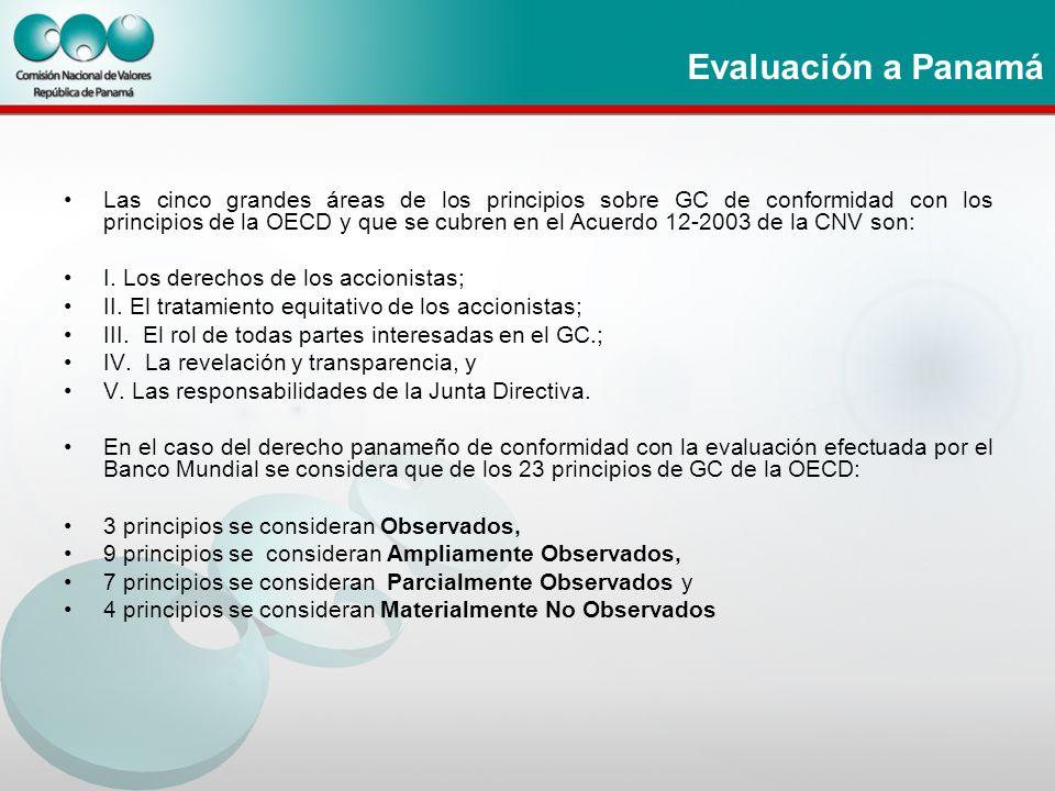 Evaluación a Panamá Las cinco grandes áreas de los principios sobre GC de conformidad con los principios de la OECD y que se cubren en el Acuerdo 12-2