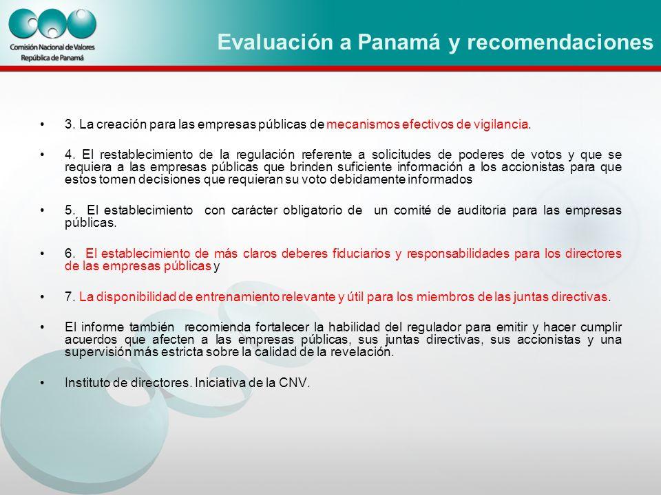 Evaluación a Panamá y recomendaciones 3. La creación para las empresas públicas de mecanismos efectivos de vigilancia. 4. El restablecimiento de la re
