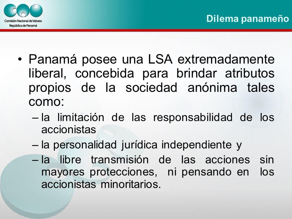 Dilema panameño Panamá posee una LSA extremadamente liberal, concebida para brindar atributos propios de la sociedad anónima tales como: –la limitació