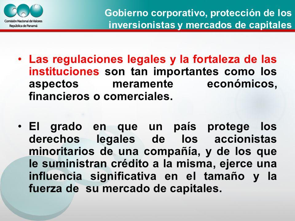 Gobierno corporativo, protección de los inversionistas y mercados de capitales Las regulaciones legales y la fortaleza de las instituciones son tan im