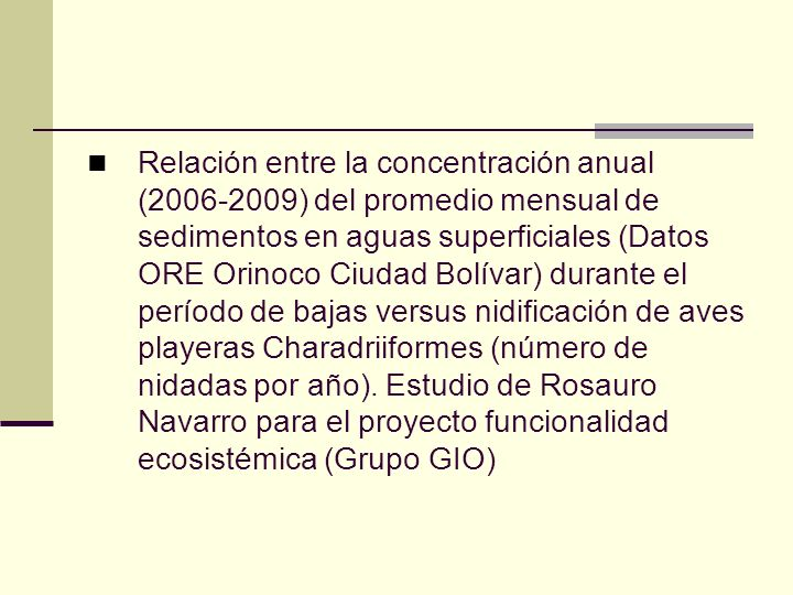 Relación entre la concentración anual (2006-2009) del promedio mensual de sedimentos en aguas superficiales (Datos ORE Orinoco Ciudad Bolívar) durante