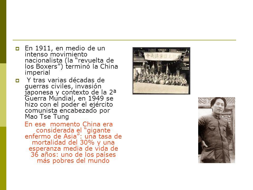 En 1911, en medio de un intenso movimiento nacionalista (la revuelta de los Boxers) terminó la China imperial Y tras varias décadas de guerras civiles