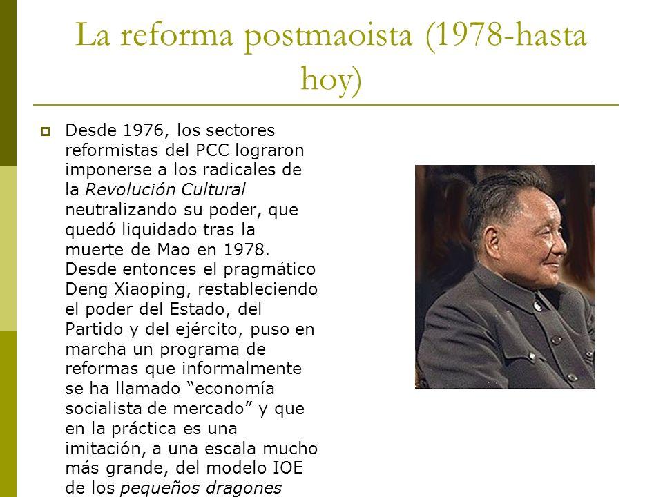 La reforma postmaoista (1978-hasta hoy) Desde 1976, los sectores reformistas del PCC lograron imponerse a los radicales de la Revolución Cultural neut