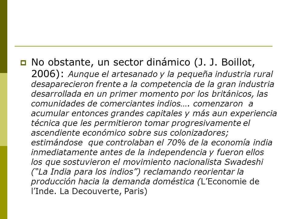 No obstante, un sector dinámico (J. J. Boillot, 2006): Aunque el artesanado y la pequeña industria rural desaparecieron frente a la competencia de la