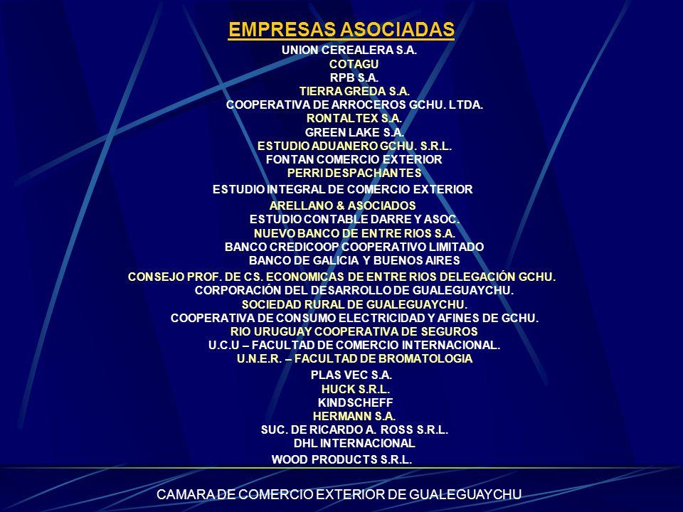 CAMARA DE COMERCIO EXTERIOR DE GUALEGUAYCHU EMPRESAS ASOCIADAS UNION CEREALERA S.A. COTAGU RPB S.A. TIERRA GREDA S.A. COOPERATIVA DE ARROCEROS GCHU. L