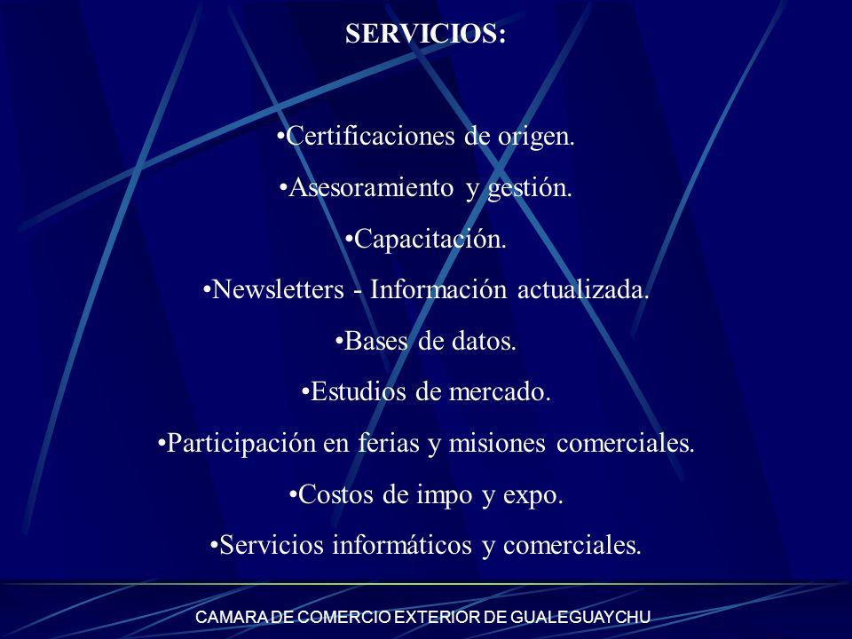 CAMARA DE COMERCIO EXTERIOR DE GUALEGUAYCHU SERVICIOS: Certificaciones de origen. Asesoramiento y gestión. Capacitación. Newsletters - Información act