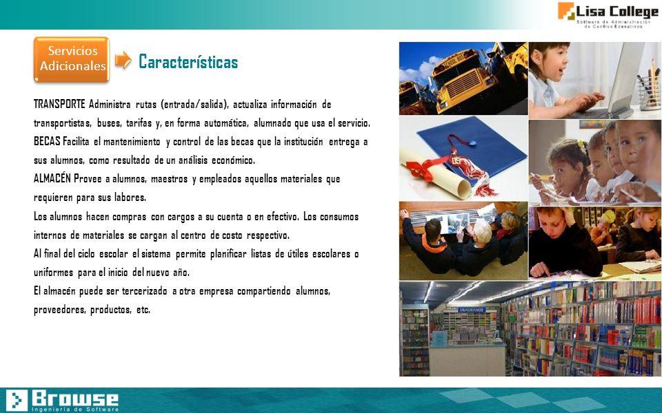 Servicios Adicionales TRANSPORTE Administra rutas (entrada/salida), actualiza información de transportistas, buses, tarifas y, en forma automática, al