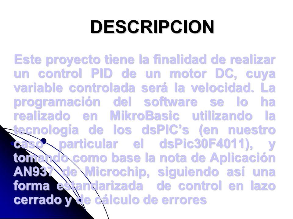 RESUMEN Este proyecto se tratará esencialmente de una aplicación de Control Automático, que presentará el control PID de un motor DC. Utilizando como