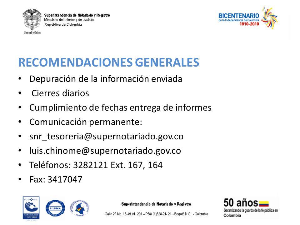 RECOMENDACIONES GENERALES Depuración de la información enviada Cierres diarios Cumplimiento de fechas entrega de informes Comunicación permanente: snr