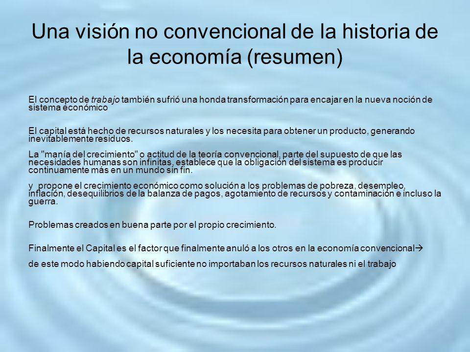 Una visión no convencional de la historia de la economía (resumen) El concepto de trabajo también sufrió una honda transformación para encajar en la n