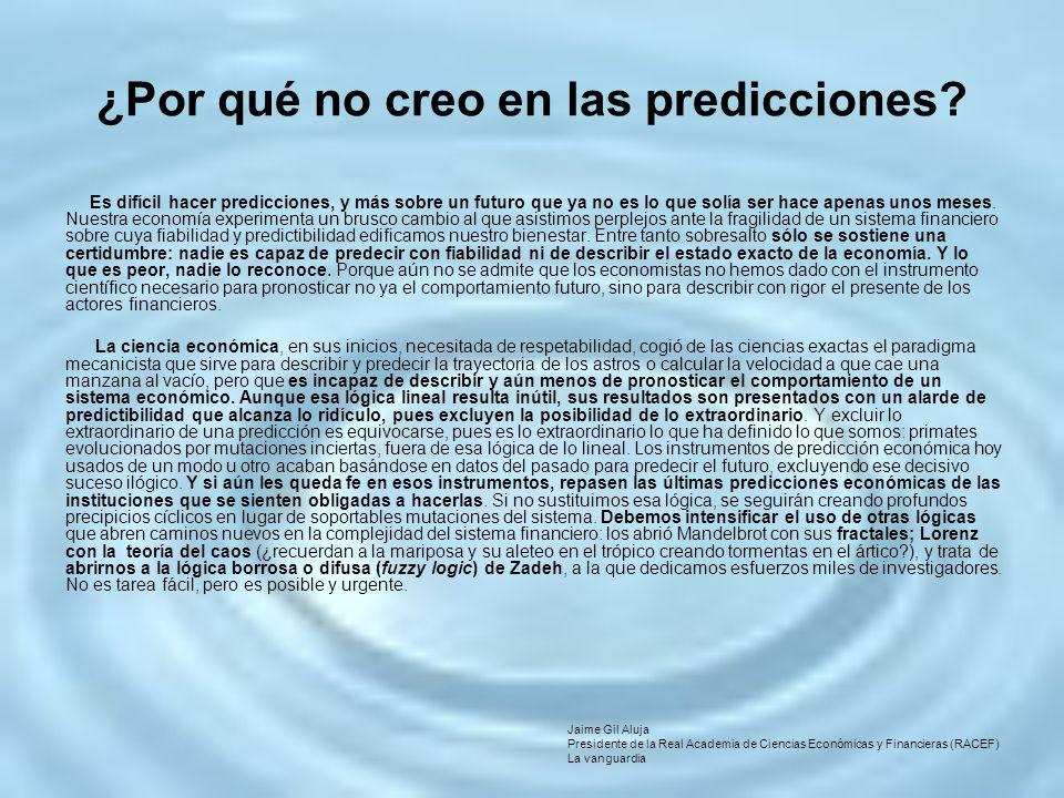 ¿Por qué no creo en las predicciones? Es difícil hacer predicciones, y más sobre un futuro que ya no es lo que solía ser hace apenas unos meses. Nuest