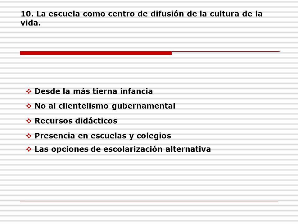 10. La escuela como centro de difusión de la cultura de la vida.