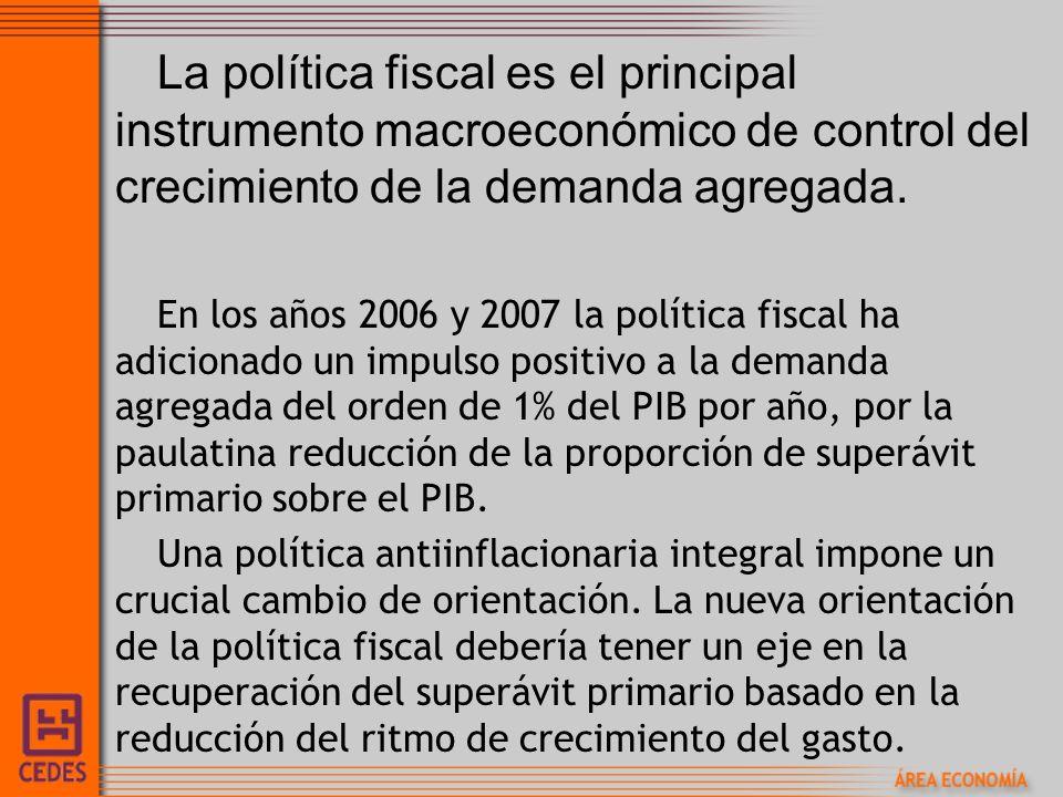 La política fiscal es el principal instrumento macroeconómico de control del crecimiento de la demanda agregada. En los años 2006 y 2007 la política f