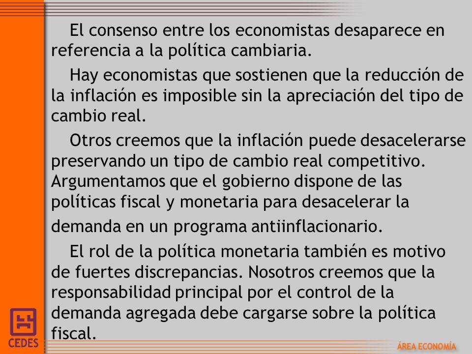 El consenso entre los economistas desaparece en referencia a la política cambiaria. Hay economistas que sostienen que la reducción de la inflación es