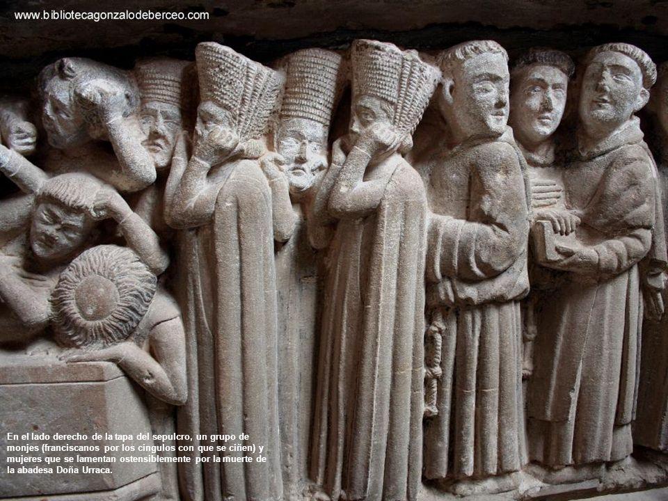 En el lado derecho de la tapa del sepulcro, un grupo de monjes (franciscanos por los cíngulos con que se ciñen) y mujeres que se lamentan ostensiblemente por la muerte de la abadesa Doña Urraca.