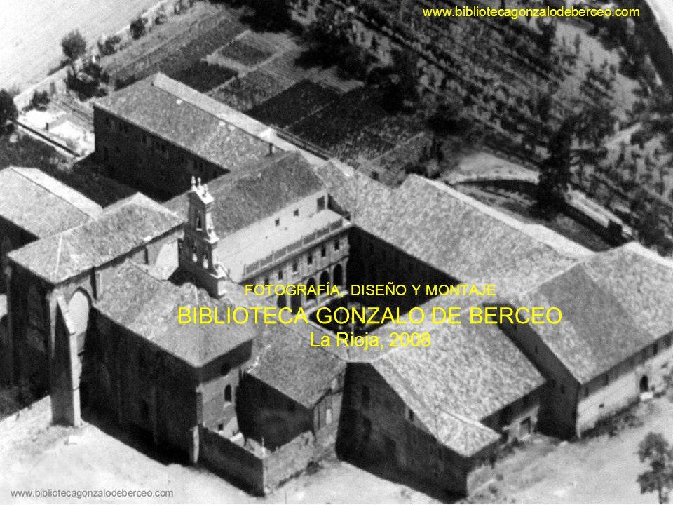FOTOGRAFÍA, DISEÑO Y MONTAJE BIBLIOTECA GONZALO DE BERCEO La Rioja, 2008 www.bibliotecagonzalodeberceo.com