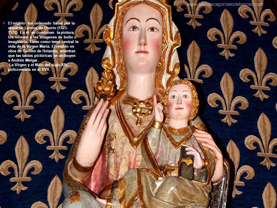 El retablo fué ordenado hacer por la abadesa Leonor de Osorio (1523- 1570).