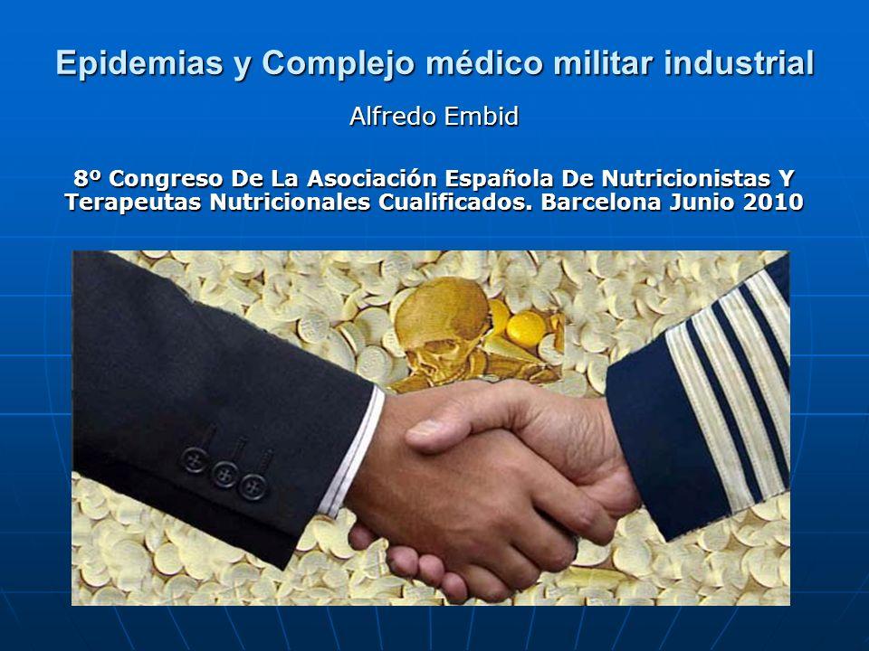 Epidemias y Complejo médico militar industrial Alfredo Embid 8º Congreso De La Asociación Española De Nutricionistas Y Terapeutas Nutricionales Cualif