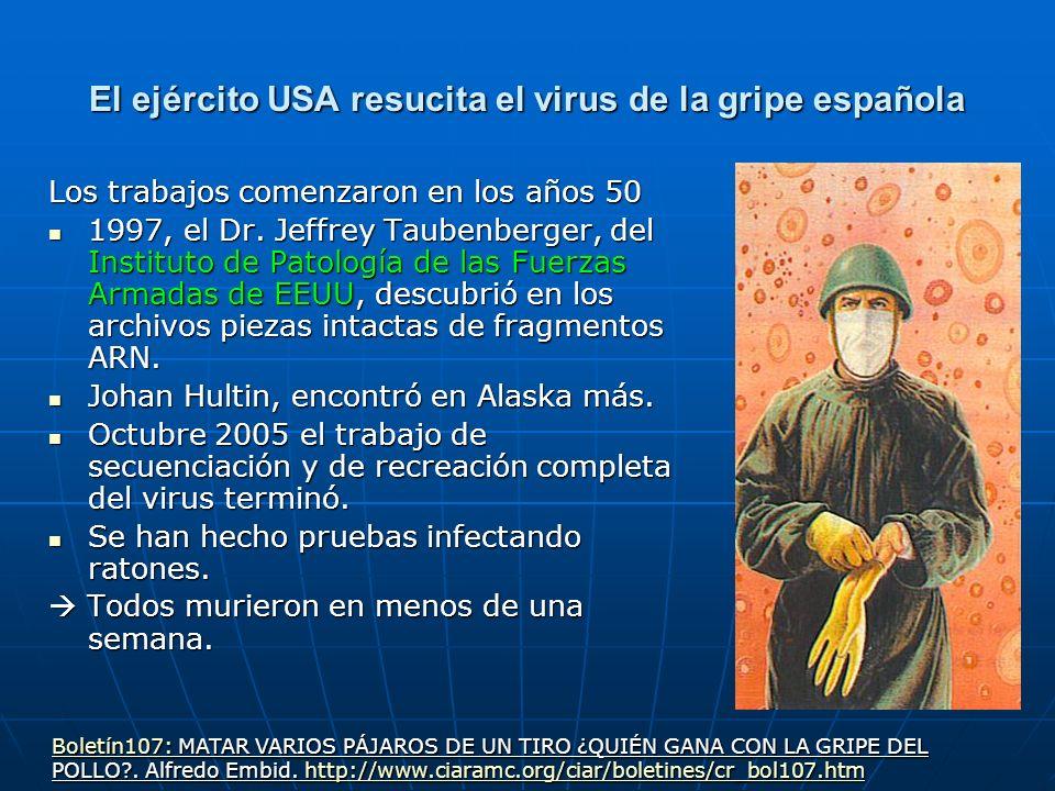 Los trabajos comenzaron en los años 50 1997, el Dr. Jeffrey Taubenberger, del Instituto de Patología de las Fuerzas Armadas de EEUU, descubrió en los