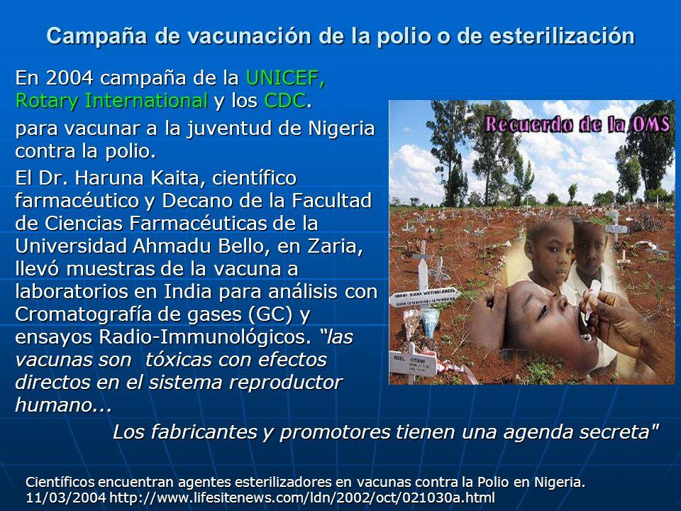 Campaña de vacunación de la polio o de esterilización En 2004 campaña de la UNICEF, Rotary International y los CDC. para vacunar a la juventud de Nige
