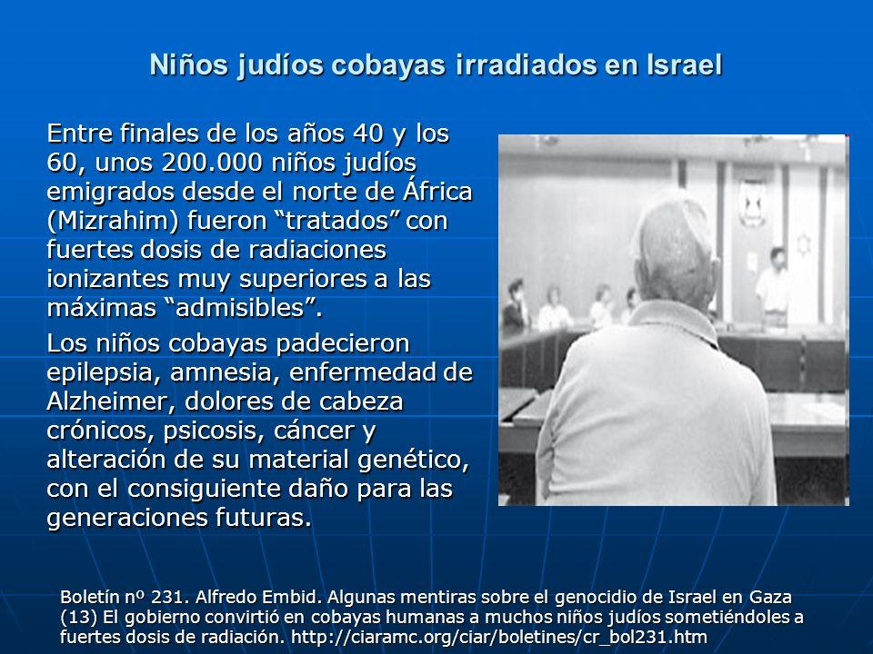 Niños judíos cobayas irradiados en Israel Entre finales de los años 40 y los 60, unos 200.000 niños judíos emigrados desde el norte de África (Mizrahi