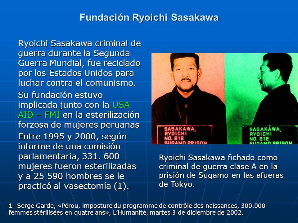 Fundación Ryoichi Sasakawa Ryoichi Sasakawa criminal de guerra durante la Segunda Guerra Mundial, fue reciclado por los Estados Unidos para luchar con