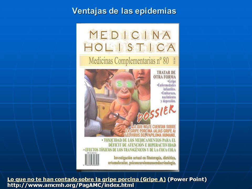 Ventajas de las epidemias Lo que no te han contado sobre la gripe porcina (Gripe A)Lo que no te han contado sobre la gripe porcina (Gripe A) (Power Po