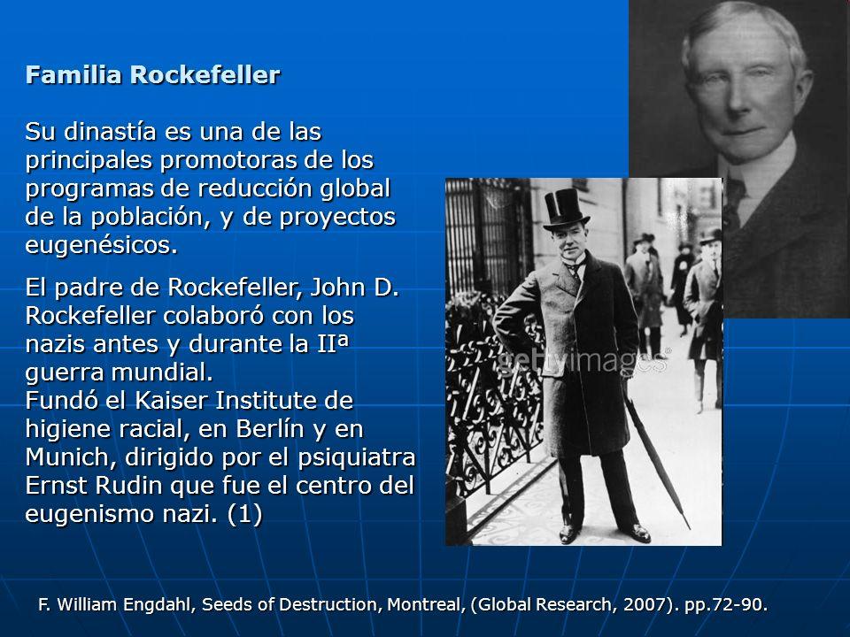 Familia Rockefeller Su dinastía es una de las principales promotoras de los programas de reducción global de la población, y de proyectos eugenésicos.