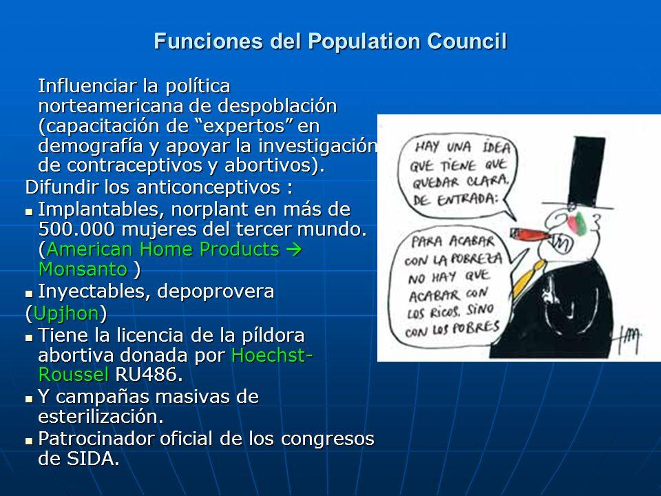 Funciones del Population Council Influenciar la política norteamericana de despoblación (capacitación de expertos en demografía y apoyar la investigac