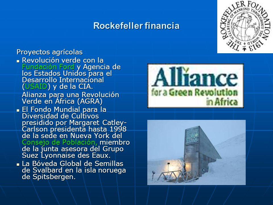 Rockefeller financia Proyectos agrícolas Revolución verde con la Fundación Ford y Agencia de los Estados Unidos para el Desarrollo Internacional (USAI