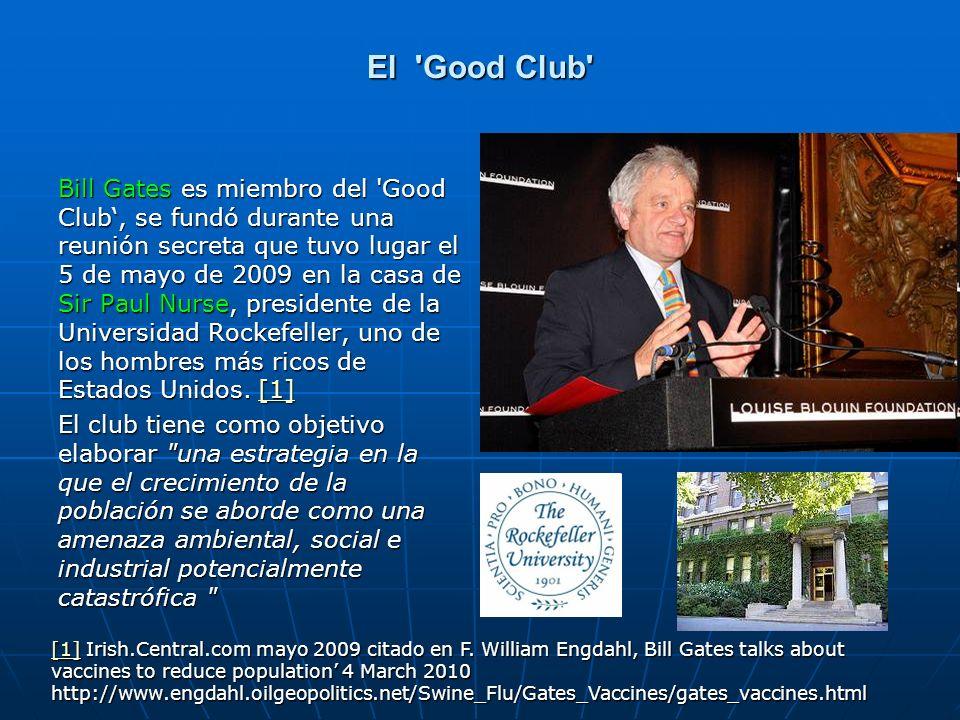 El 'Good Club' Bill Gates es miembro del 'Good Club, se fundó durante una reunión secreta que tuvo lugar el 5 de mayo de 2009 en la casa de Sir Paul N