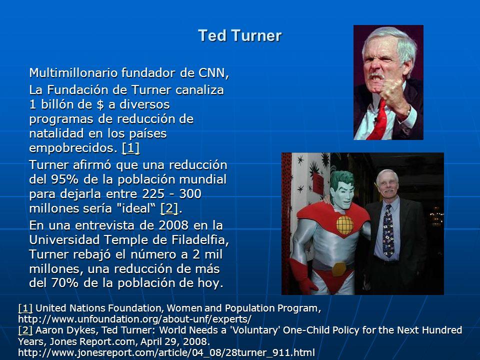 Ted Turner Multimillonario fundador de CNN, La Fundación de Turner canaliza 1 billón de $ a diversos programas de reducción de natalidad en los países