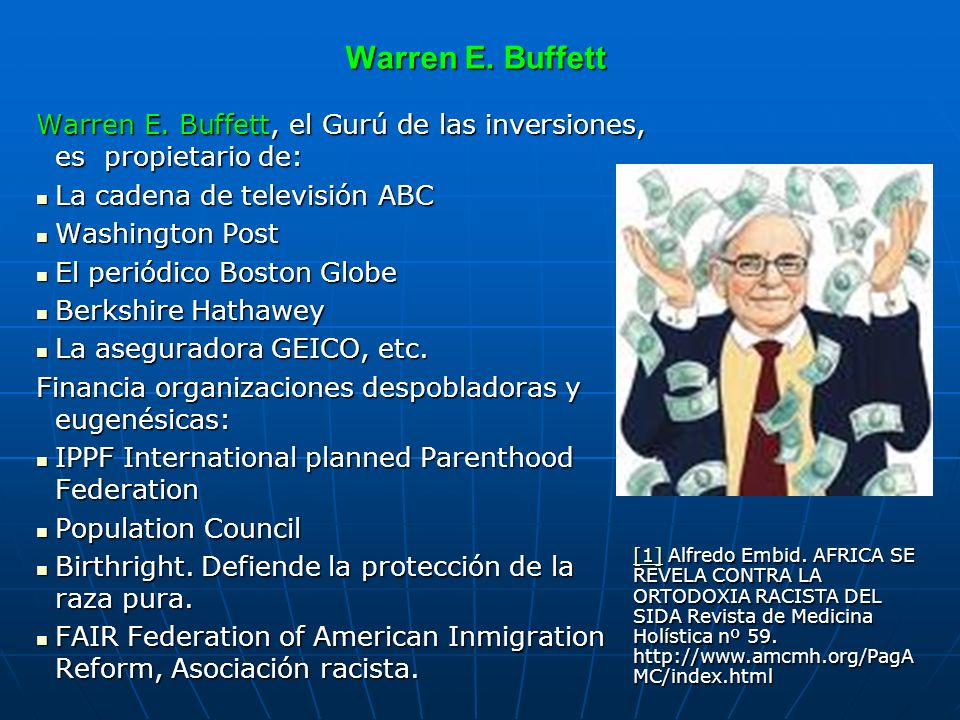 Warren E. Buffett Warren E. Buffett, el Gurú de las inversiones, es propietario de: La cadena de televisión ABC La cadena de televisión ABC Washington
