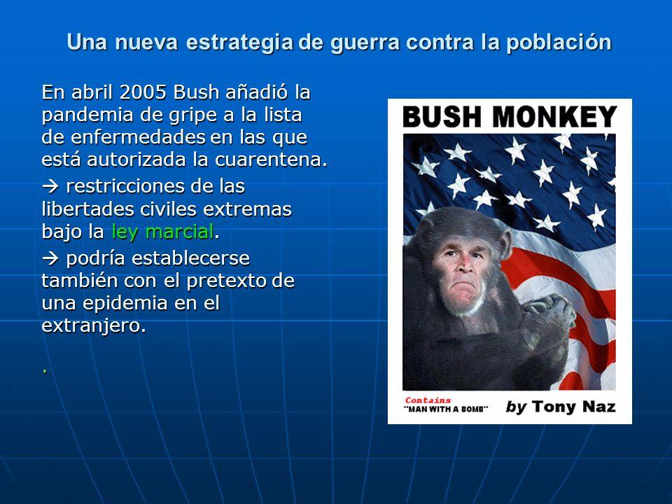En abril 2005 Bush añadió la pandemia de gripe a la lista de enfermedades en las que está autorizada la cuarentena. restricciones de las libertades ci
