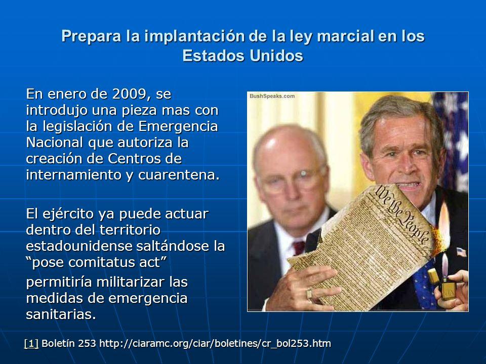 Prepara la implantación de la ley marcial en los Estados Unidos En enero de 2009, se introdujo una pieza mas con la legislación de Emergencia Nacional