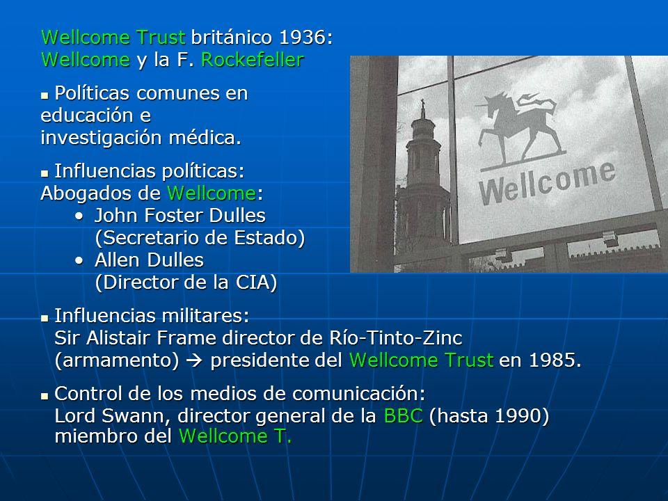 Wellcome Trust británico 1936: Wellcome y la F. Rockefeller Políticas comunes en Políticas comunes en educación e investigación médica. Influencias po