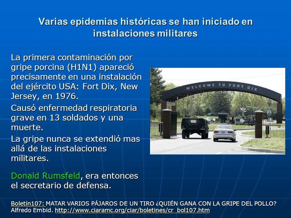 Varias epidemias históricas se han iniciado en instalaciones militares La primera contaminación por gripe porcina (H1N1) apareció precisamente en una