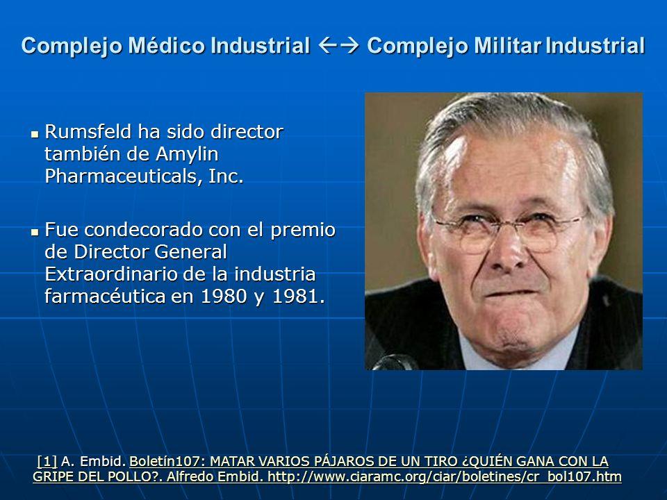 Rumsfeld ha sido director también de Amylin Pharmaceuticals, Inc. Rumsfeld ha sido director también de Amylin Pharmaceuticals, Inc. Fue condecorado co